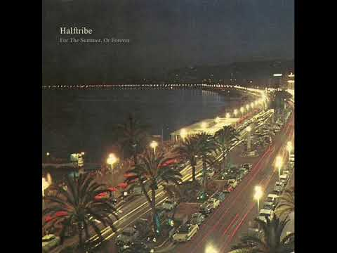 Halftribe - For The Summer, Or Forever Mp3