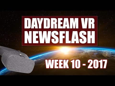 Daydream VR News Week 10 - 2017: Virtual Virtual Reality Launches