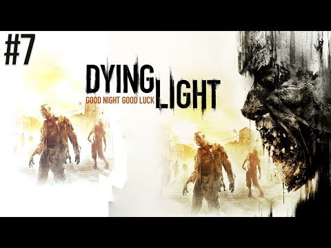 DYING LIGHT - Parte 7