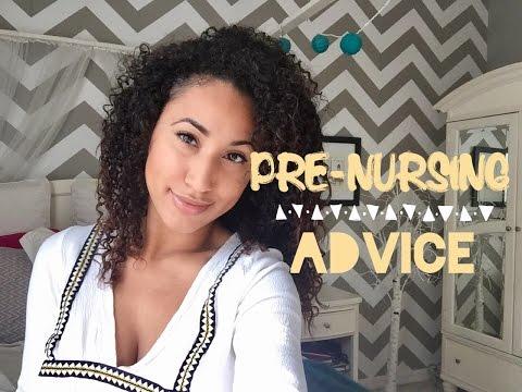 Advice For Pre-Nursing Students!