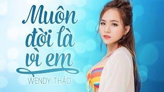 Muôn Đời Là Vì Em - Wendy Thảo (Audio Official)