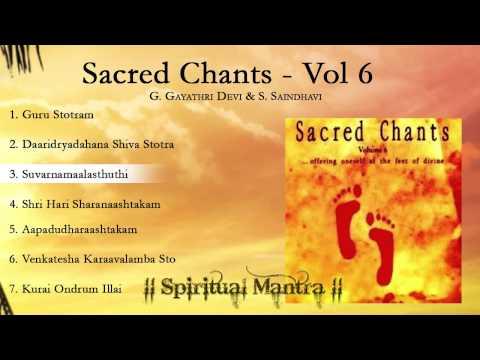 Sacred Chants Vol 6 - Guru Stotram - Daridraya Dukha Dahana Shiva Stotram - Kurai Ondrum Illai