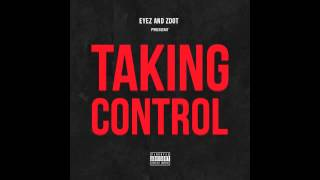 Eyez - Taking Control (feat. Brotherhood) (Prod. By Zdot)