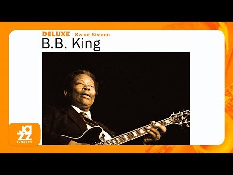 B.B. King - Sweet Sixteen, Pt.1 & 2