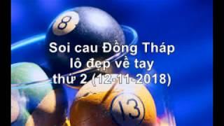Soi cau Đồng Tháp lô đẹp về tay thứ 2 (12-11-2018)