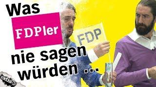 Was FDPler nie sagen würden …
