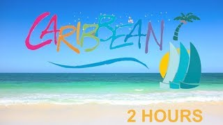 Caribbean Music 2017 and Caribbean Music 2018: Best 2 Hours of Caribbean Music Happy Song Video