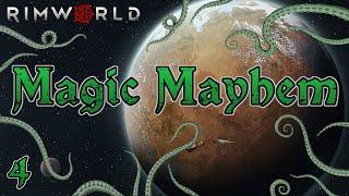 Rimworld: Magic Mayhem - Part 4: In Which I Experience Mercy
