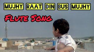 Mujhe Raat Din Bus Mujhy Chahati Ho | Sonu Nigam Hit Song | Aftab Suraj Flute