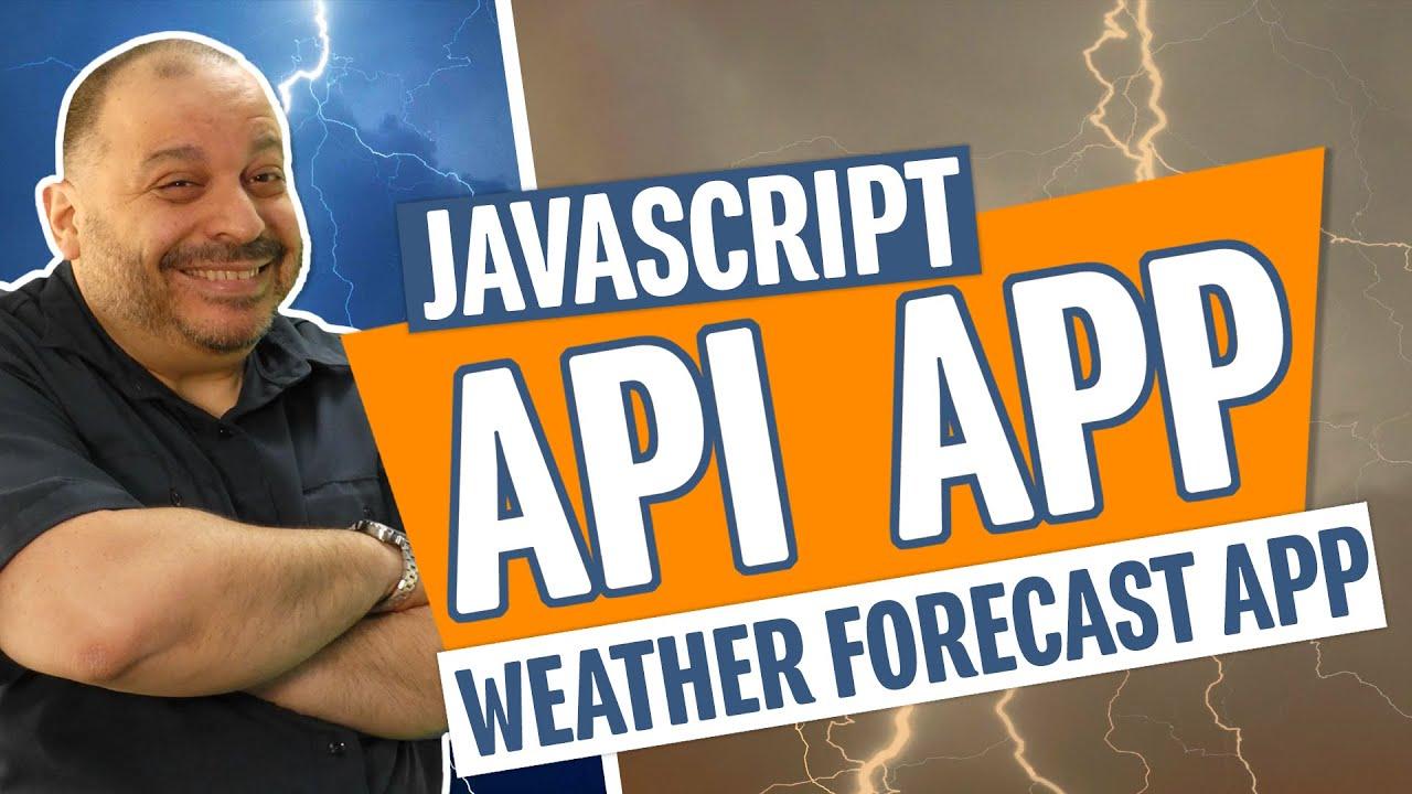 Javascript Api App | Weather Forecast App For Beginners