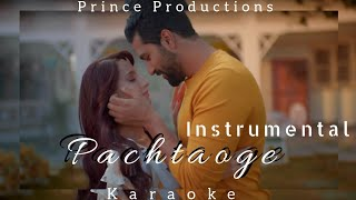 Pachtaoge Instrumental Reprise |Karaoke with Lyrics | Arijit Singh | Prince Productions