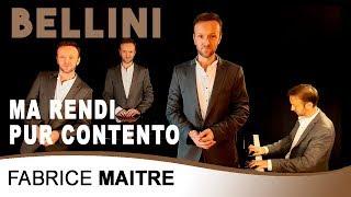 Ma rendi pur contento -  (tenor) Bellini / Fabrice MAITRE