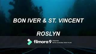 Roslyn By Bon Iver & St. Vincent 1 hour