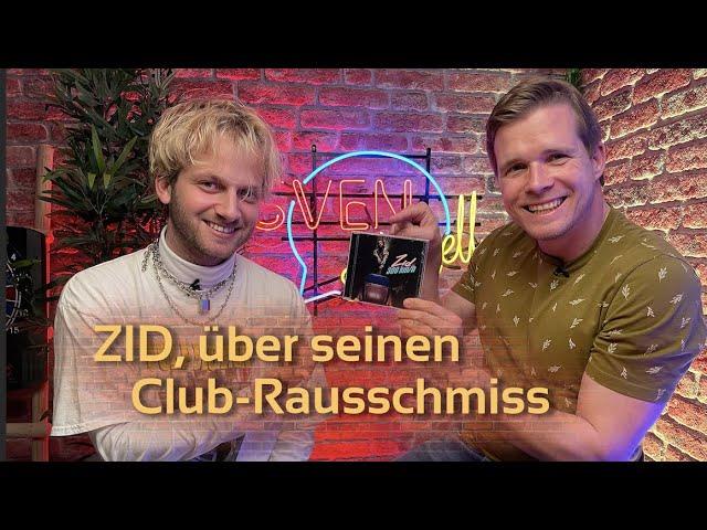 ZID, Sänger und Produzent über seinen Club-Rausschmiss   SVENsationell #8
