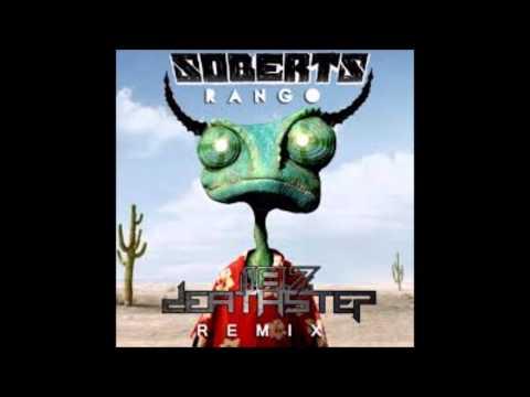 Soberts - Rango (1.8.7 Deathstep Remix)