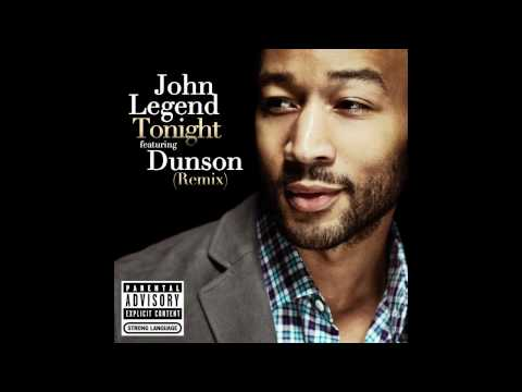 John Legend ft. Dunson - Tonight (Best You Ever Had) (Remix) [Audio]