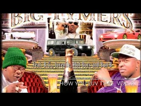 Big Tymers - Cutlass Monte Carlo's and Regals Feat. Juvenile, Lil Wayne HOW U LUV THAT vol .2