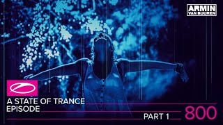 A State Of Trance Episode 800 Part 1 (#ASOT800)