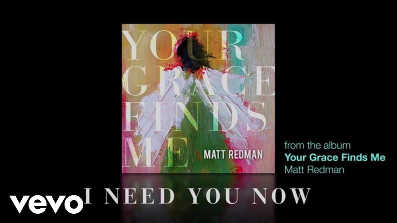 Matt redman i need you now chords