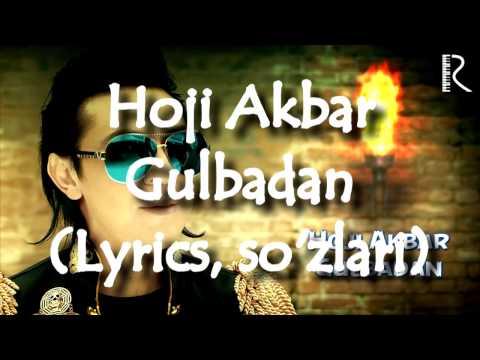 Hoji Akbar - Gulbadan(Lyrics)
