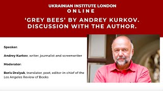'Grey Bees' by Andrey Kurkov. Discussion with the Author