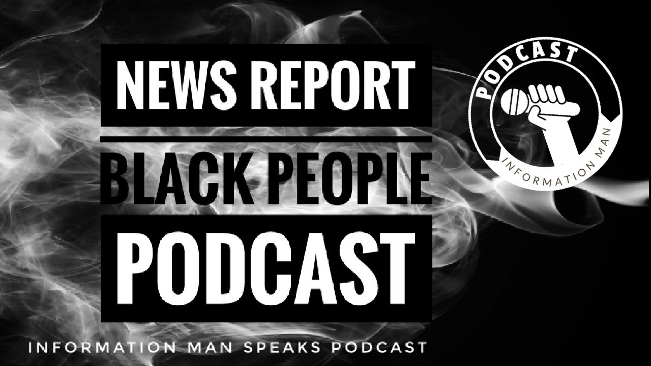 News Report Black People Podcast