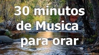 Musica para orar, recopilacion de musica instrumental de adoracion, 30 minutos de musica
