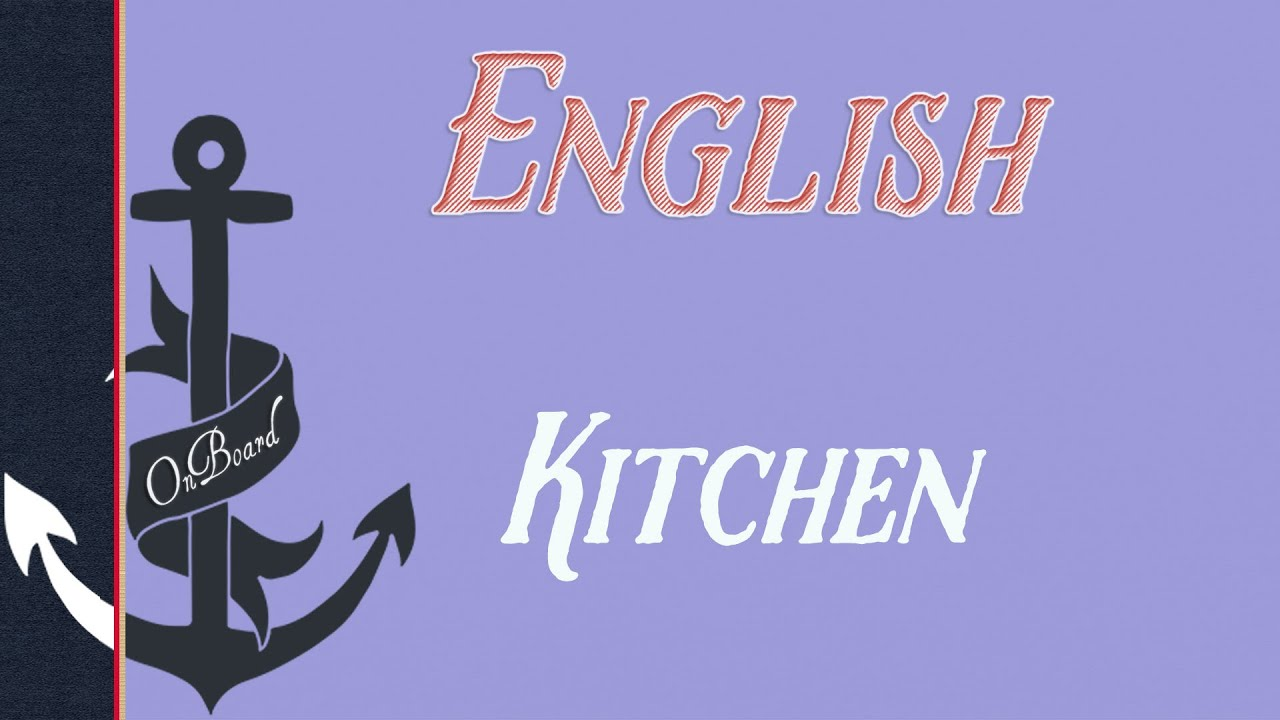 Kuchnia I Gotowanie Po Angielsku Kitchen And Cooking Onboard Vocabulary