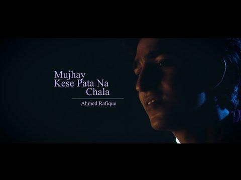 mujhe-kaisay-pata-na-chala-|-ahmed-rafique-|-cover