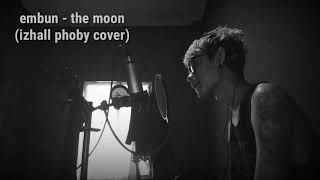 The Moon Embun izhallphoby cover