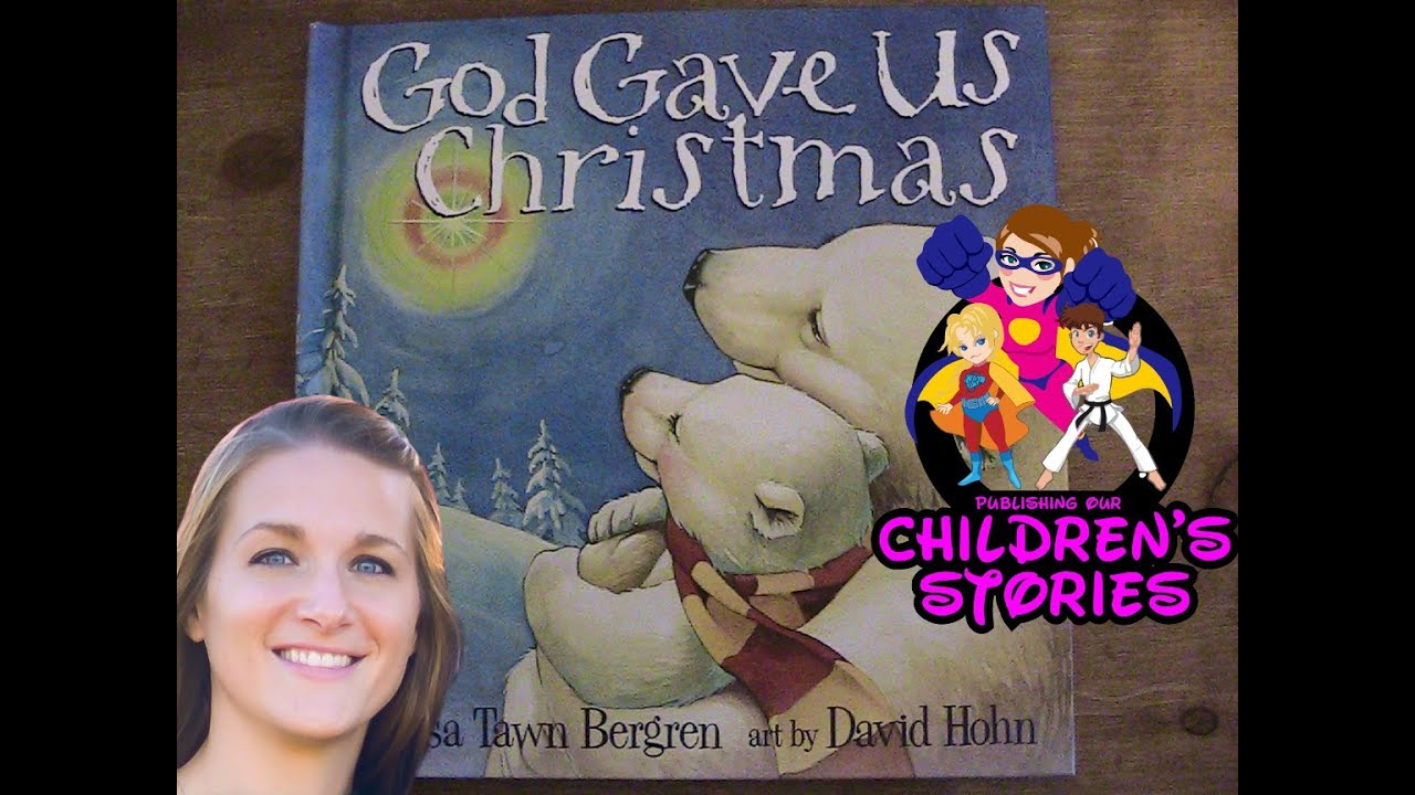 kids book read aloud of a childrens christmas book god gave us christmas