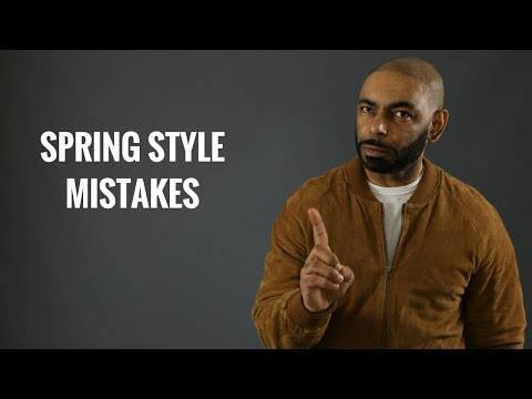 Top 5 Worst Spring Men's Style Mistakes/Spring Style Mistakes