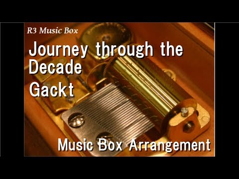 Journey through the Decade/Gackt [Music Box] (