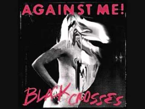 Against Me! - Black Crosses (Full Album)