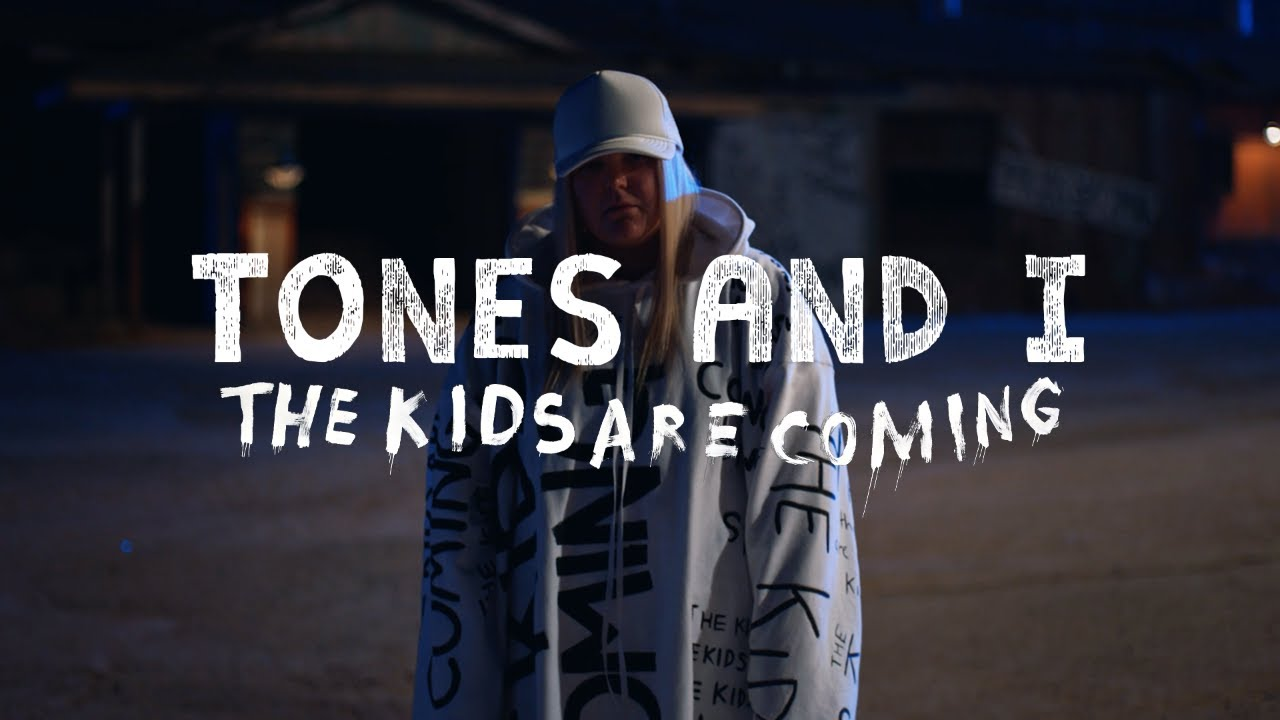 TONES AND I - THE KIDS ARE COMING (OFFICIAL VIDEO)