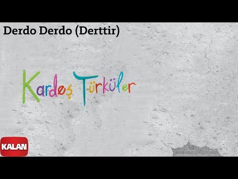 Kardeş Türküler -  Derdo Derdo [ Bahar © 2011 Kalan Müzik ]