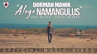 Dorman Manik | Alogo Na Mangullus | ( Official Music Video )