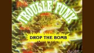 Watch Trouble Funk Drop The Bomb video