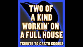Garth Brooks - Two of a Kind Working on a Full House HQ
