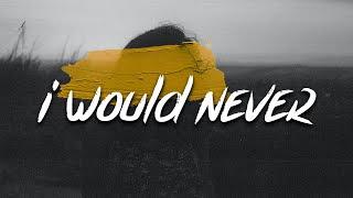 PmBata - I Would Never (Lyrics)