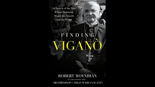 Finding Vigano: Interview with Dr. Robert Moynihan