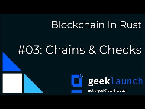 BlockCHAINs and Verification tests - Blockchain In Rust #03: Chains & Checks