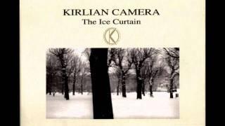 Kirlian Camera - Still Close