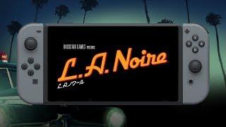 Nintendo Switch版『L.A.ノワール』公式トレーラー