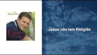 Jesus não tem Religião - Marcelo Crivella