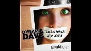 Dynamik Dave - Thats what she said (Original Mix)