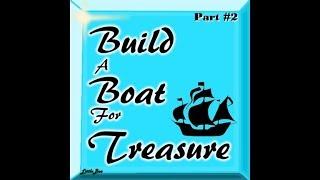 Roblox Build A Boat For Teasure #2