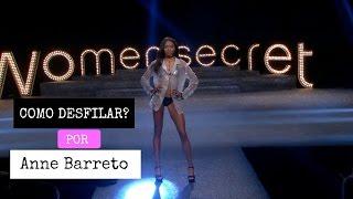COMO DESFILAR E ANDAR BEM DE SALTO ALTO - Anne Barreto