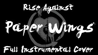 Paper Wings - Rise Against (Full Instrumental Cover)