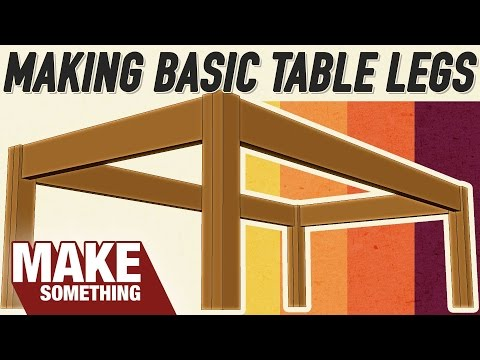 4 Ways to Make Table Legs. Which Joinery Method is Best?
